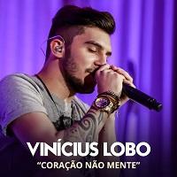 Vinícius Lobo – Coração Não Mente