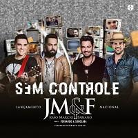 João Marcio e Fabiano – Sem Controle (part. Fernando e Sorocaba)