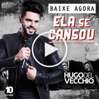 Hugo Del Vecchio – Ela se cansou