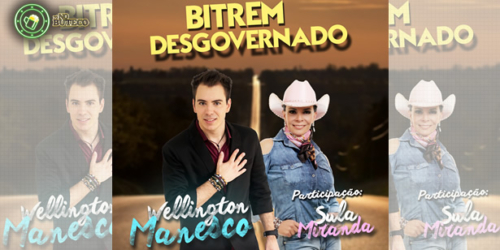Wellington Manesco – Bitrem Desgovernado (Part. Sula Miranda)