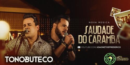 'Saudade do Caramba', a nova música de trabalho de João Neto e Frederico