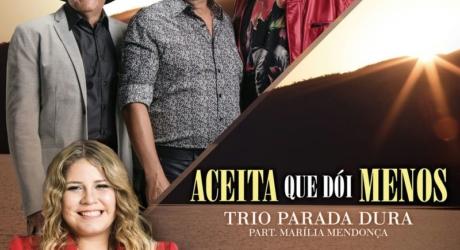 Trio Parada Dura – Aceita que dói menos (Part. Marília Mendonça)