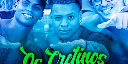 Os Cretinos – Qual Bumbum Mais Bate (part. MC WM)