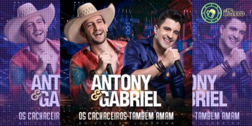 CD Antony e Gabriel – Os cachaceiros também amam (Ao vivo em Londrina)