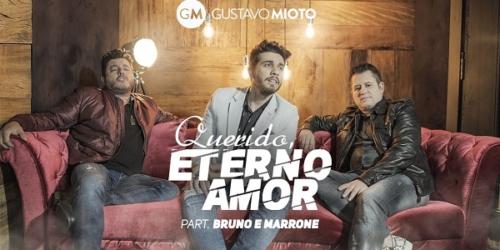 Gustavo Mioto – Querido, Eterno Amor (part. Bruno e Marrone)