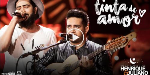 'TINTA DE AMOR' a nova música de Henrique e Juliano