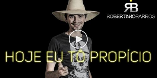 Robertinho Barros – Hoje Eu Tô Propício
