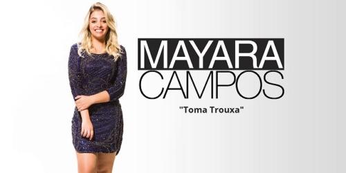 Mayara Campos – Toma Trouxa