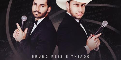 Bruno Reis e Thiago – Estilo 007