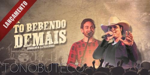 Conrado e Aleksandro lançam a música 'Tô Bebendo Demais'