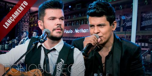 Paulo e Nathan lançam a música 'Quem te Falou'