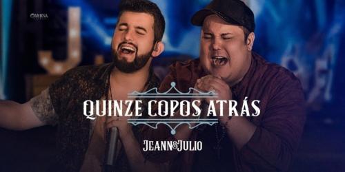 'Quinze Copos Atrás' a nova música de Jeann e Julio