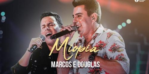 Marcos e Douglas lançam a música 'Miopia'