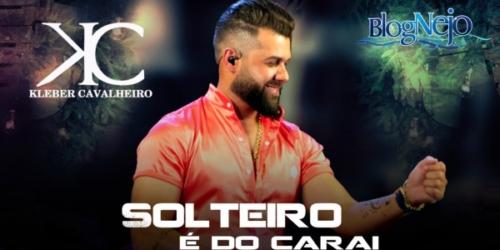 Kleber Cavalheiro lança a música 'Solteiro é do Caraí'