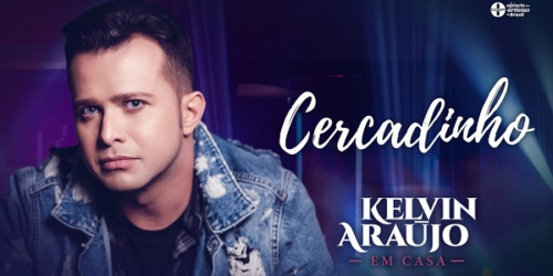 Kelvin Araújo lança a música 'Cercadinho'