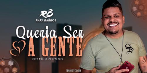 'Queria Ser a Gente' a nova música de Rafa Barros