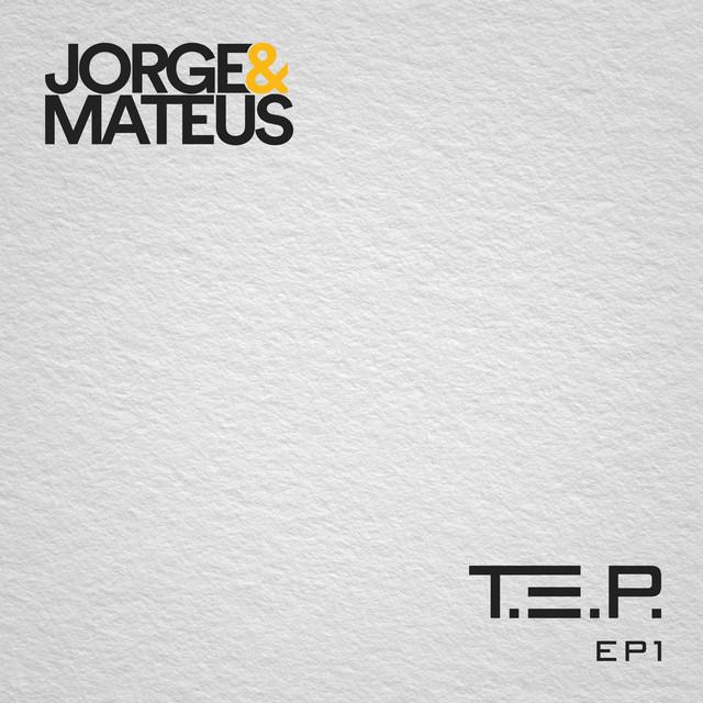 'T.E.P': Jorge e Mateus lança EP com músicas inéditas