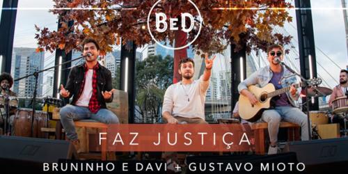 Bruninho e Davi – Faz Justiça (Part. Gustavo Mioto)
